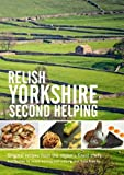 Relish Yorkshire - Second Helping: Original Recipes from the Regions Finest Chefs