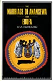 Marriage Anansewa Edufa Longman African Writers Series, Sutherland, Efua, 0582002451