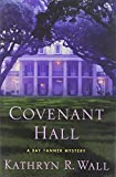 Covenant Hall, Kathryn R. Wall, 0312375352