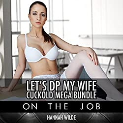 Let's DP My Wife, Cuckold Mega Bundle: On the Job
