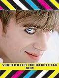 Blur: Music Killed The Video Star