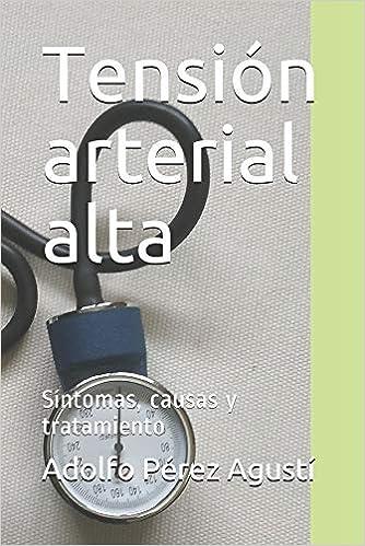 Tensión arterial alta: Síntomas, causas y tratamiento: 31 ...