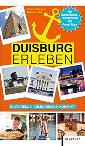 9a3d69edd13bff Duisburg erleben  Kulturell Kulinarisch Kompakt  Amazon.de  Fabienne  Piepiora Alexandra Roth  Bücher