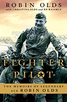Fighter Pilot: The Memoirs of Legendary Ace Robin Olds by [Olds, Christina, Rasimus, Ed, Olds, Robin]