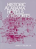 img - for Historic Alabama Hotels and Resorts book / textbook / text book