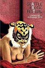 Seattle Erotic Art Festival Literary Art Anthology 2018 Paperback