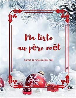 Liste Noel Ma liste au Père Noël: Carde notes spécial Noël | 21, 59 x 27