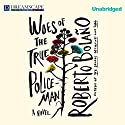 Woes of the True Policeman Audiobook by Roberto Bolaño Narrated by Armando Durán
