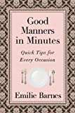 Good Manners in Minutes, Emilie Barnes, 0736929924