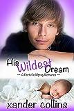 His Wildest Dream: A Portville Mpreg Romance (M/M Non-Shifter Omegaverse)