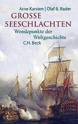 Große Seeschlachten: Wendepunkte der Weltgeschichte von Salamis bis Skagerrak