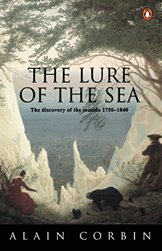 - The Lure of the Sea: Discovery of the Seaside in the Western World 1750-1840, The (Penguin History)