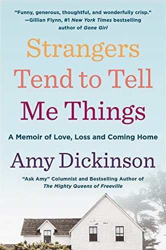 Strangers Tend To Tell Me Things  A Memoir Of Love  Loss  And Coming Home