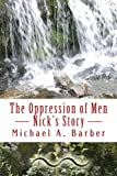 The Oppression of Men, Michael A. Barber, 1494487942