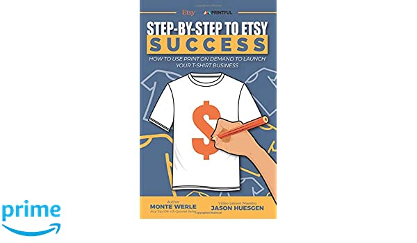 Step by Step To ETSY Success: ETSY PRINTFUL SUCCESS LAUNCH