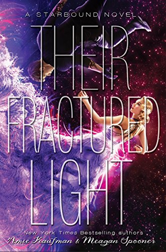 Their fractured light a starbound novel kindle edition by amie their fractured light a starbound novel kindle edition by amie kaufman meagan spooner children kindle ebooks amazon fandeluxe Images