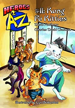 Heroes A2Z #11: Kung Fu Kitties (Heroes A to Z, A Funny Chapter Book Series For Kids) by [Anthony, David, David Clasman, Charles]
