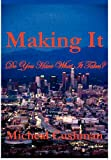 Making It, Micheal Cushman, 1893660206