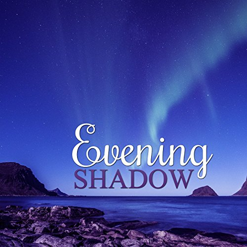 Evening Shadow – Calming Sounds to Relax While Sleeping, Relieve Stress, Healing and Nature Sounds, Sleep All ()