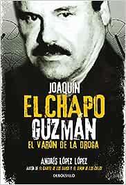 Joaquín El Chapo Guzmán: El Varón de la Droga / Joaquin el ...