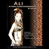 Ali: A Tribal Fusion Choreography by Sahira