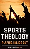 Sports Theology, M. Div. Smith, 1608443388