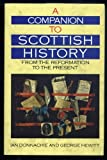 A Companion to Scottish History, Ian Donnachie and George Hewitt, 0816023980