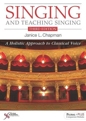 (Singing and Teaching Singing: A Holistic Approach to Classical Voice)