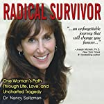 Radical Survivor: One Woman's Path through Life, Love, and Uncharted Tragedy | Nancy Saltzman