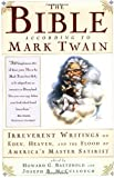 """The Bible According to Mark Twain Irreverent Writings on Eden, Heaven, and the Flood by America's Master Satirist"" av Mark Twain"