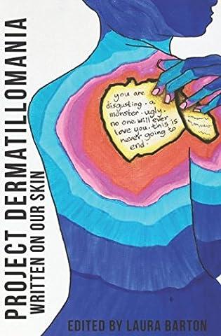 Project Dermatillomania: Written On Our Skin (Memoir Project)