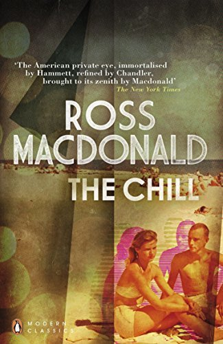 The Chill (Penguin Modern Classics) by Ross Macdonald (2012-07-05)