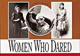 Women Who Dared, Pomegranate Publishers, 0876548079