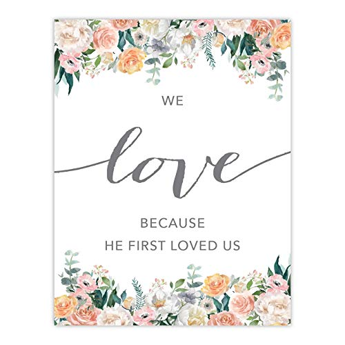 Andaz Press Unframed Christian Bible Verses 8.5x11-inch Floral Roses Poster, We Love Because he First Loved US. 1 John 4:19, 1-Pack, Religious Christmas Birthday Gift for Her (Bible Verse Because He First Loved Us)