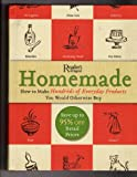 Homemade: A Surprisingly Easy Guide to Making Hundreds of Everyday Products You Would Otherwise Buy