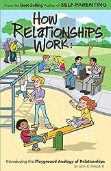 How Relationships Work by John K. Pollard (2008-09-15)