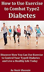How to Use Exercise to Combat Type2 Diabetes -- Discover Powerful Workout Tips to Overcome TypeII Diabetes Today