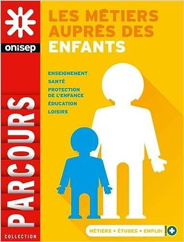 Les métiers auprès des enfants (Parcours): Amazon.es: ONISEP: Libros en idiomas extranjeros