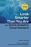Look Smarter Than You Are with Oracle Analytics Cloud Standard Front Cover
