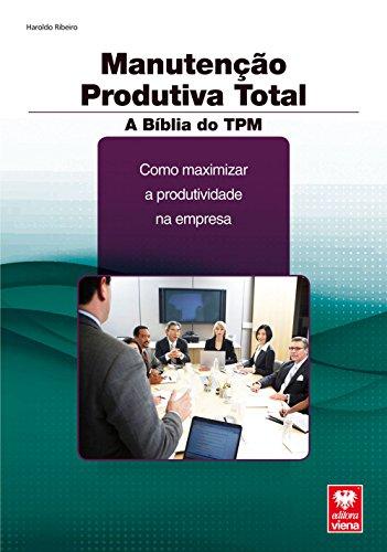 Manutenção Produtiva Total. A Bíblia do TPM