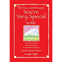 For You, Just Because You're Very Special to Me: For Someone Who Deserves to Know How Wonderful They Are (Friendship) by Douglas Pagels (1991-09-06)