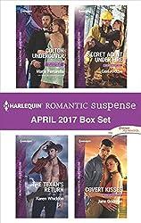 Harlequin Romantic Suspense April 2017 Box Set: Colton Undercover\The Texan's Return\Secret Agent Under Fire\Covert Kisses