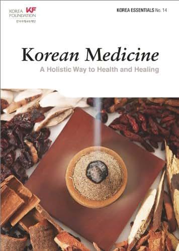 Korean Medicine: A Holistic Way to Health and Healing (Korean Essentials)