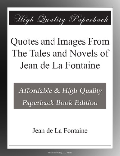 Quotes And Images From The Tales And Novels Of Jean De La Fontaine [Pdf/ePub] eBook