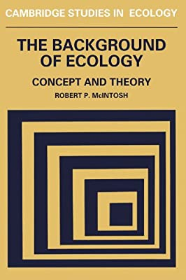 The Background of Ecology: Concept and Theory (Cambridge Studies in Ecology)