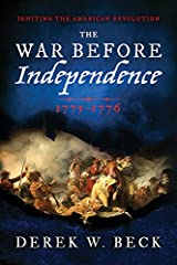 The War Before Independence: 1775-1776 Kindle Edition