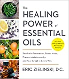 #4: The Healing Power of Essential Oils: Soothe Inflammation, Boost Mood, Prevent Autoimmunity, and Feel Great in Every Way
