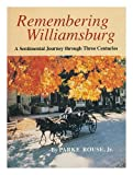 Remembering Williamsburg, Rouse, Parke, Jr., 0875170595