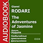 The Adventures of Jasmine [Russian Edition]   Gianni Rodari