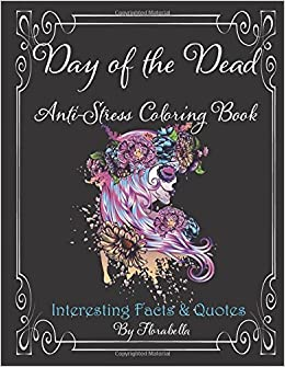 Amazoncom Day Of The Dead Anti Stress Coloring Book Interesting